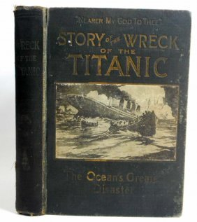 "1912 ""wreck And Sinking Of The Titanic"" Hardcover Book"