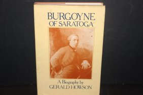 Burgoyne Of Saratoga The Biography By Gerald Howson