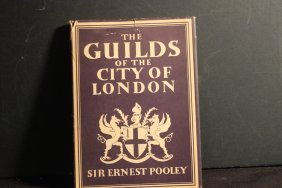Super The Guilds Of The City Of London By Sir Ernest