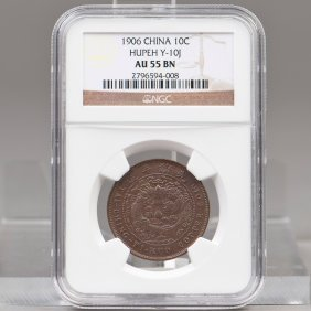 China Ngc Au 55 Bnhupeh 10 Cash 1906