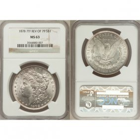 1878 $1 Morgan Dollar 7 TF Rev Of 79 MS63 NGC