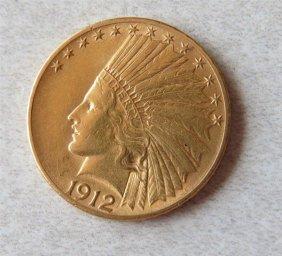 1912 Indian Head 10 Dollar Gold Us Coin
