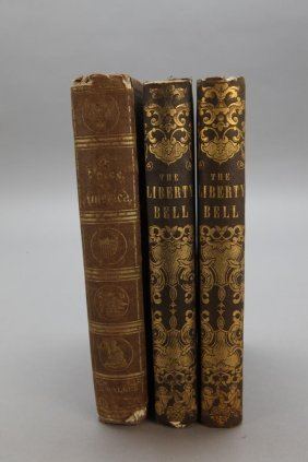 3 Books Incl. 2 Copies Of The Liberty Bell. 1853.