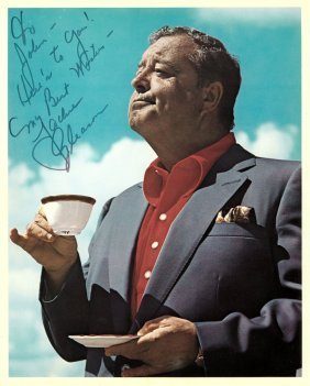 "A Jackie Gleason Autographed And Inscribed 8"" X 10"""