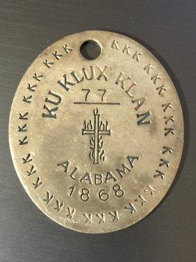 Dated 1868 Klu Klux Klan Alabama Member Id Tag
