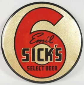 Sick's Beer Celluloid Over Tin Disc.
