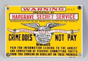 Hargraves Secret Service Porcelain Sign.