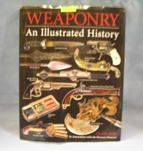 Weaponry An Illustrated History Of Weapons