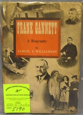 Frank Gannett A Biography By Samuel Williamson
