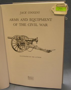 Arms And Equipment Of The Civil War