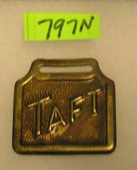President Wm Taft Campaign Brass Watch Fob
