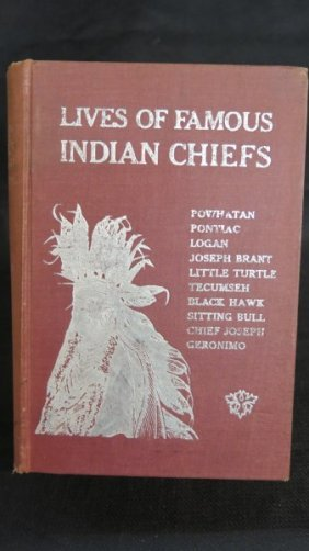 Lives Of Famous Indian Chiefs By Norman Barton Wood.