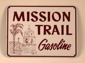 Mission Trail Gasoline Pump Plate Sign