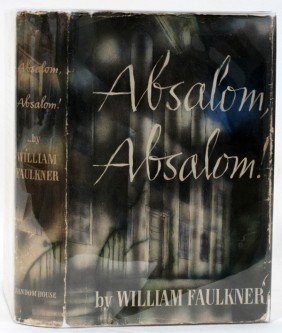 'ABSALOM, ABSALOM!' BY WILLIAM FAULKNER, 1ST