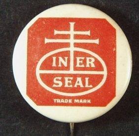 Interseal Trademark Celluloid & Tin Advertising Pin