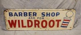 Embossed Steel Wildroot Barber Shop Sign, Dated 1957,