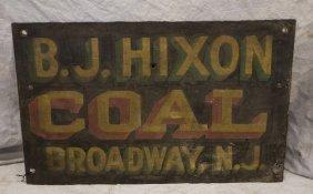 "Painted Metal Trade Sign, ""bj Hixon Coal Broadway Nj"""