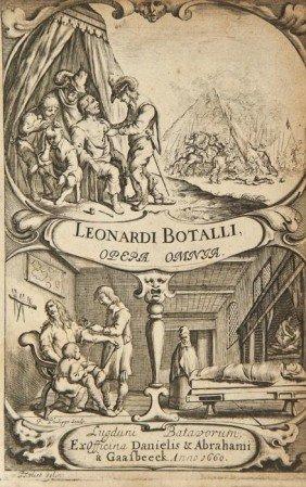 Medicine.- Botallo (Leonardo) Opera Omnia Medica &