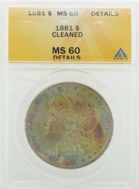 Toned 1881 $1 Morgan Silver Dollar Anacs Graded Ms60
