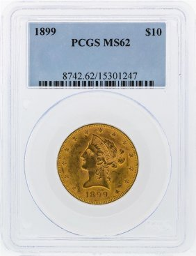 1899 $10 Liberty Head Eagle Gold Coin Pcgs Graded Ms62