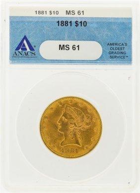 1881 $10 Liberty Head Eagle Gold Coin Anacs Ms61