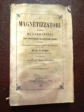 1859 I Magnetizzatori Giudicati Daloro Stessi Mabru