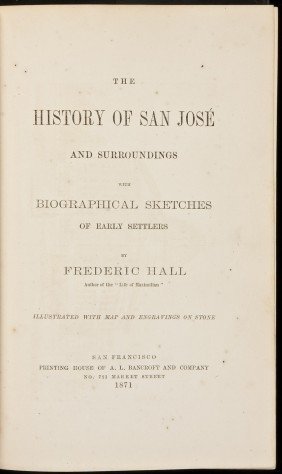 The History Of San Jos� And Surroundings 1871
