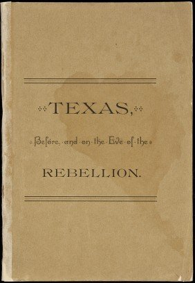 Texas, Before, And On The Eve Of The Rebellion