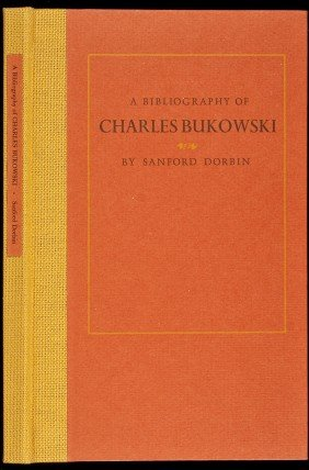 A Bibliography Of Charles Bukowski By Dorbin