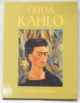 Frida Kahlo By Salomon Grimberg, Hardback Book