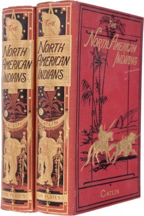 George Catlin. The North American Indians. Being