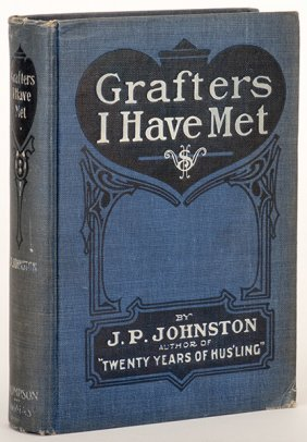 Johnston, J.p. Grafters I Have Met. Chicago: Thompson &