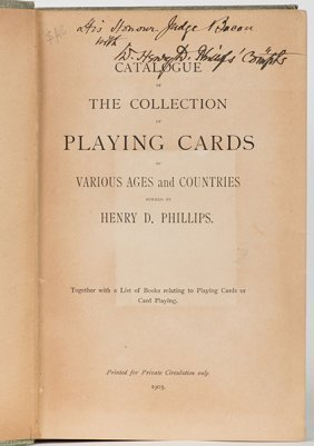 Phillips, Henry. Catalogue Of The Collection Of Playing